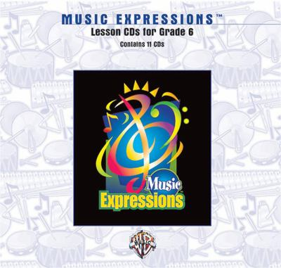 Music Expressions Grade 6 (Middle School 1): Lesson, CDs 9780757921063