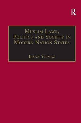 Muslim Laws, Politics, and Society in Modern Nation States: Dynamic Legal Pluralisms in England, Turkey, and Pakistan