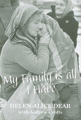 My Family Is All I Have: A British Woman's Story of Escaping the Nazis and Surviving the Communists 9780753194713