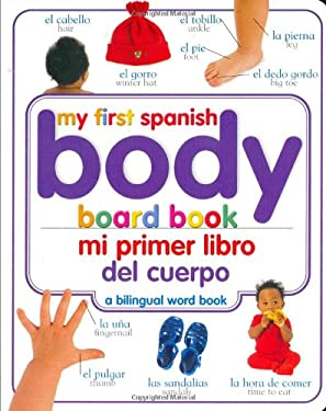 My First Spanish Body Board Book/Mi Primer Libro del Cuerpo 9780756615017