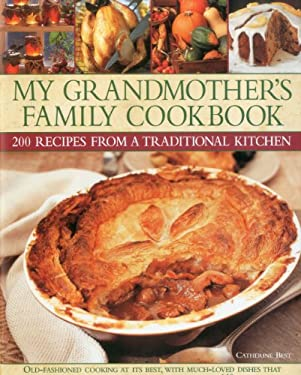 My Grandmother's Family Cookbook: 200 Recipes from a Traditional Kitchen 9780754823384