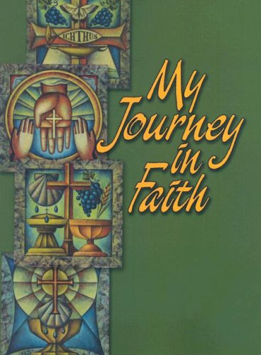 My Journey in Faith: Student Response Book 9780758614063