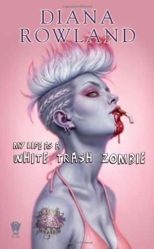 My Life as a White Trash Zombie 9780756406752