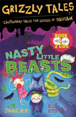 Nasty Little Beasts (Grizzly Tales) 9780752890753