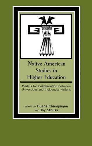 Native American Studies in Higher Education: Models for Collaboration Between Universities and Indigenous Nations 9780759101241