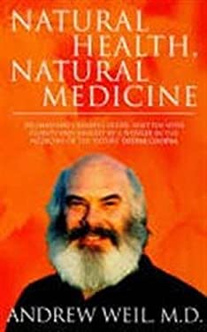 Natural Health, Natural Medicine: A Comprehensive Manual for Wellness and Self-care 9780751517651