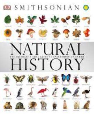 Natural History: The Ultimate Visual Guide to Everything on Earth 9780756667528