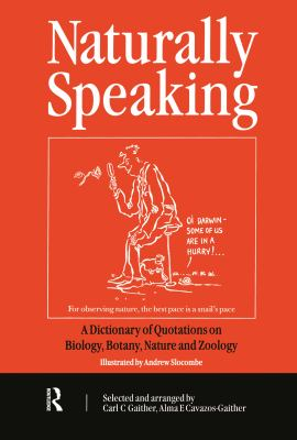 Naturally Speaking: A Dictionary of Quotations on Biology, Botany, Nature and Zoology, Second Edition 9780750306812