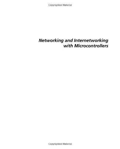 Networking and Internetworking with Microcontrollers [With CDROM] 9780750676984