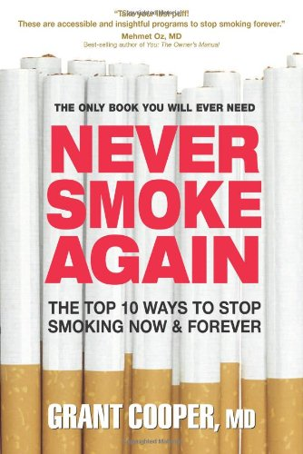 Never Smoke Again: The Top 10 Ways to Stop Smoking Now & Forever 9780757002359