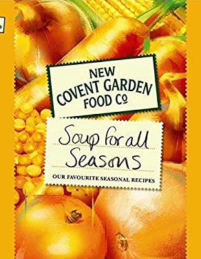 Soup for All Seasons: Our Favourite Seasonal Recipes 9780752226194