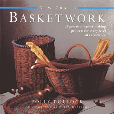 New Crafts: Basketwork: 25 Practical Basket-Making Projects for Every Level of Experience 9780754825128