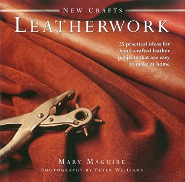 New Crafts: Leatherwork: 25 Practical Ideas for Hand-Crafted Leather Projects That Are Easy to Make at Home 9780754825340