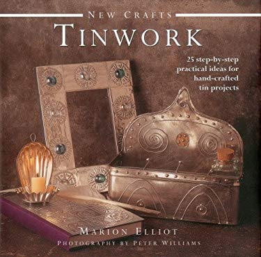 New Crafts: Tinwork: 25 Step-By-Step Practical Ideas for Hand-Crafted Tinwork Projects 9780754825135
