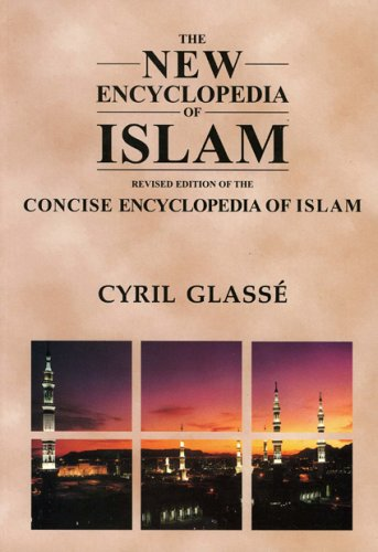 New Encyclopedia of Islam: A Revised Edition of the Concise Encyclopedia of Islam 9780759101906