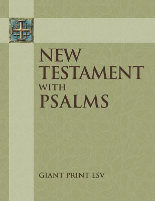 New Testament with Psalms - Giant Print ESV