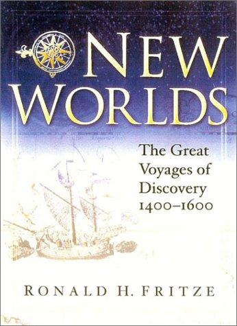 New Worlds: The Great Voyages of Discovery 1400-1600 9780750923460