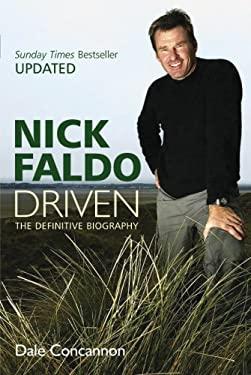 Nick Faldo: Driven: The Definitive Biography 9780753510032