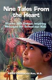 Nine Tales from the Heart: Stories with Unique, Inspiring Messages for School-Age Kids