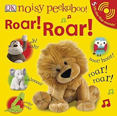 Noisy Peekaboo! Roar! Roar! [With 5 Lift-The-Flap Sounds] 9780756658663