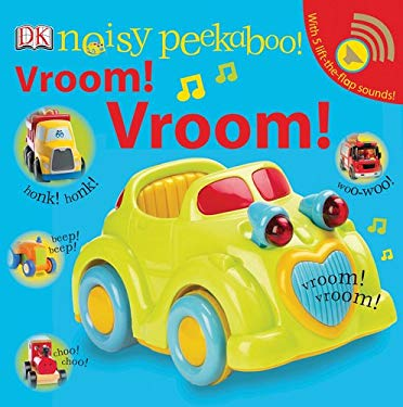 Noisy Peekaboo Vroom! Vroom! [With Lift the Flap Sounds] 9780756642983