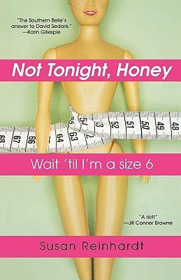 Not Tonight, Honey: Wait 'Til I'm a Size 6 9780758252425