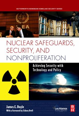 Nuclear Safeguards, Security and Nonproliferation: Achieving Security with Technology and Policy 9780750686730