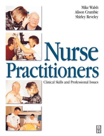 Nurse Practitioner: Clincial Skills & Prof Issues 9780750639903