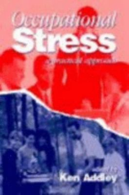 Occupational Stress: A Practical Approach 9780750629485