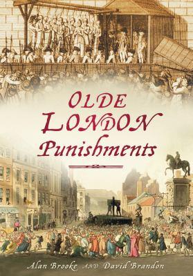 Olde London Punishments 9780752454566
