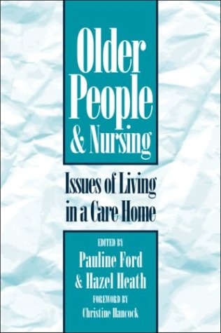 Older People & Nursing: Issues Care Home 9780750624381