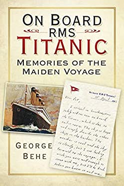 On Board RMS Titanic: Memories of the Maiden Voyage 9780752483061