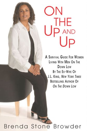 On the Up and Up: A Survival Guide for Women Living with Men on the Down Low 9780758210753
