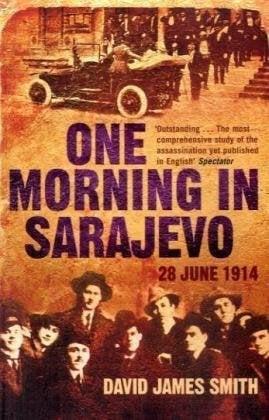 One Morning in Sarajevo: 28 June 1914 9780753825846