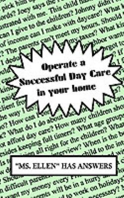 Operate a Successful Day Care in Your Home 9780759668201