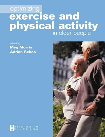 Optimizing Exercise and Physical Activity in Older People 9780750654791