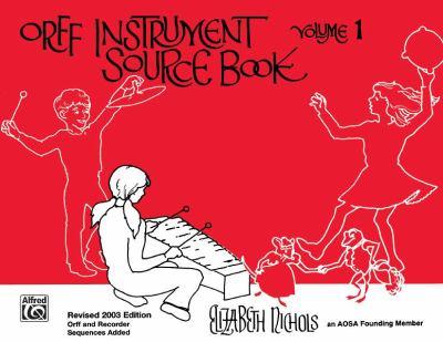 Orff Instrument Source Book, Volume 1 9780757913235