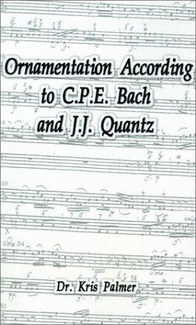 Ornamentation According to C.P.E. Bach and J.J. Quantz 9780759609358