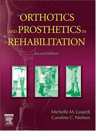 Orthotics and Prosthetics in Rehabilitation 9780750674799