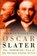 Oscar Slater: The Immortal Case of Sir Arthur Conan Doyle 9780750945738