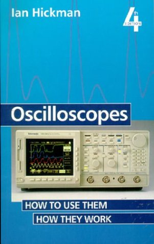 Oscilloscopes: How to Use Them; How They Work 9780750622820