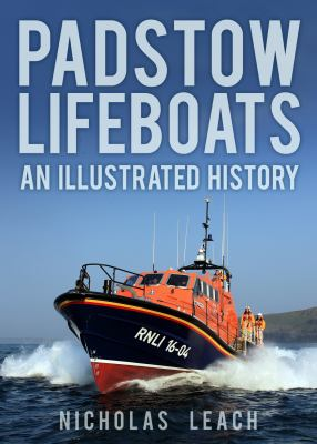 Padstow Lifeboats: An Illustrated History 9780752465401