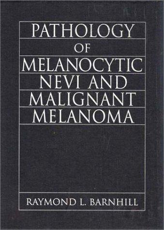 Pathology of Melanocytic Nevi and Malignant Melanoma 9780750695046