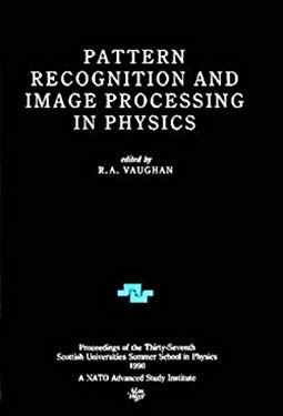 Pattern Recognition and Image Processing in Physics, 9780750301213