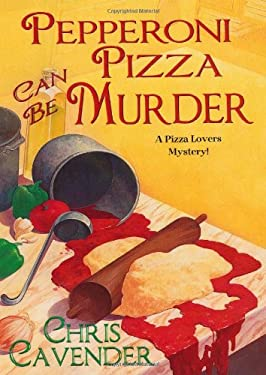 Pepperoni Pizza Can Be Murder 9780758229502