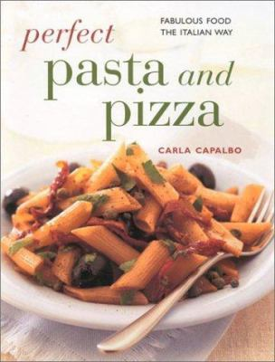 Perfect Pasta and Pizza 9780754806837