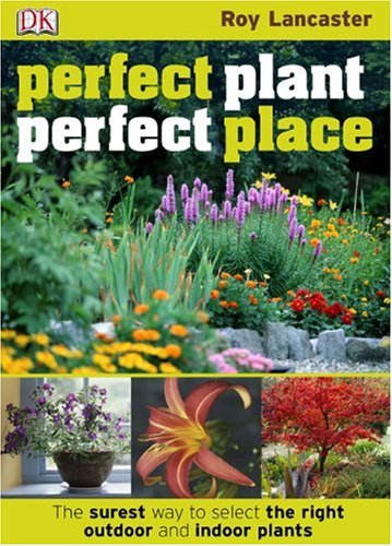 Perfect Plant, Perfect Place 9780756655716