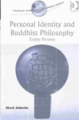 Personal Identity and Buddhist Philosophy: Empty Persons 9780754634737