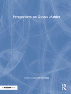 Perspectives on Gustav Mahler