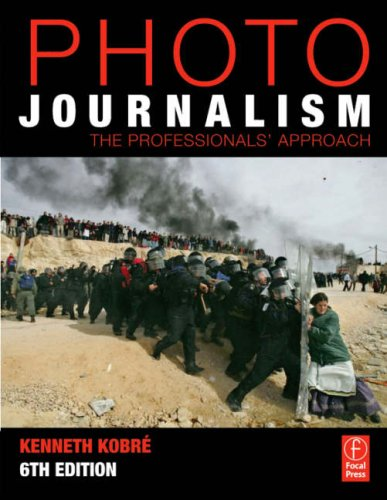 Photojournalism: The Professionals' Approach [With Dvdrom] - 6th Edition